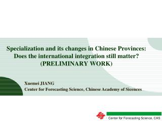 Xuemei JIANG Center for Forecasting Science, Chinese Academy of Sicences