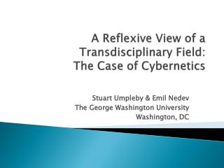 A Reflexive View of a  Transdisciplinary  Field:   The Case of Cybernetics