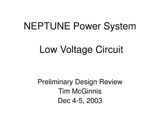 NEPTUNE Power System   Low Voltage Circuit