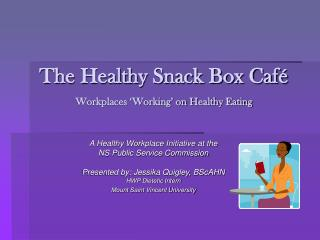 The Healthy Snack Box Café Workplaces 'Working' on Healthy Eating