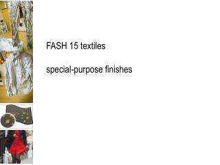 FASH 15 textiles special-purpose finishes