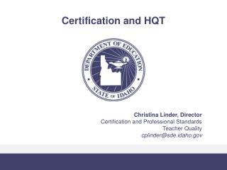 Certification and HQT