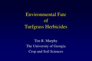 Environmental Fate  of  Turfgrass Herbicides