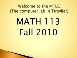 Welcome to the MTLC (The computer lab in Tutwiler)
