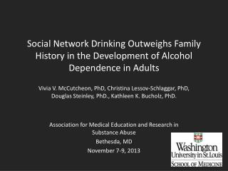 Association for Medical Education and Research in Substance Abuse Bethesda, MD November 7-9, 2013