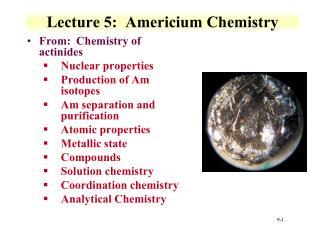 Lecture 5:  Americium Chemistry