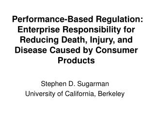Stephen D. Sugarman University of California, Berkeley