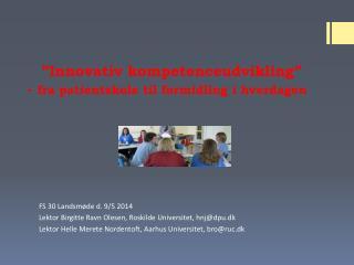 """""""Innovativ kompetenceudvikling""""  -  fra patientskole til formidling i hverdagen"""