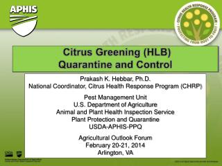Citrus Greening (HLB)  Quarantine and Control