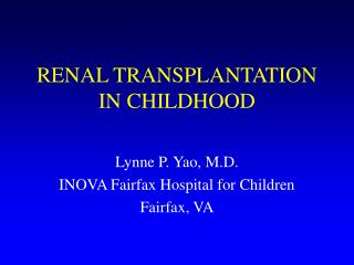 RENAL TRANSPLANTATION IN CHILDHOOD