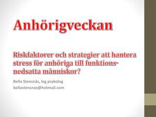 Bella Stensnäs, leg psykolog bellastensnas@hotmail