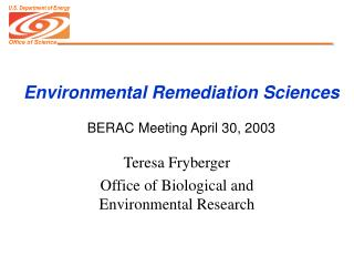 Environmental Remediation Sciences BERAC Meeting April 30, 2003