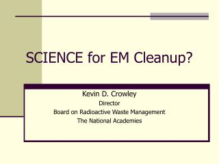 SCIENCE for EM Cleanup?