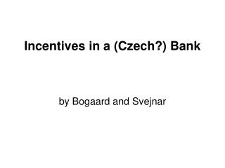 Incentives in a (Czech?) Bank