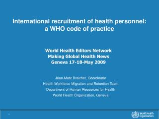 International recruitment of health personnel: a WHO code of practice