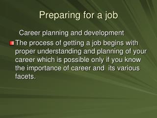 Preparing for a job