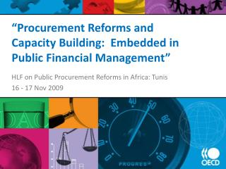 �Procurement Reforms and Capacity Building:  Embedded in Public Financial Management�