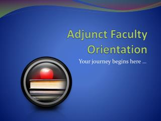 Adjunct Faculty Orientation