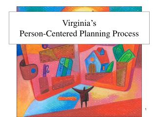 Virginia�s  Person-Centered Planning Process