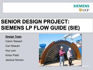 Senior Design Project:  Siemens LP Flow Guide (SIE)