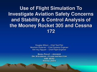 Douglas Wilson – Chief Test Pilot Abraham Gutierrez – Chief Systems Engineer