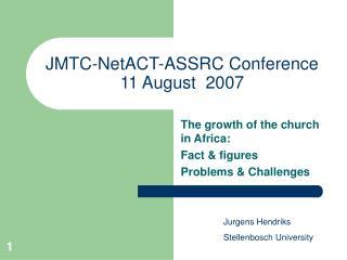 JMTC-NetACT-ASSRC Conference  11 August  2007