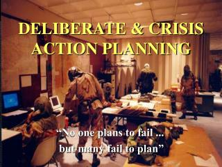 DELIBERATE & CRISIS ACTION PLANNING