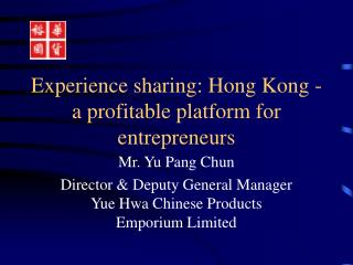 Experience sharing: Hong Kong - a profitable platform for entrepreneurs