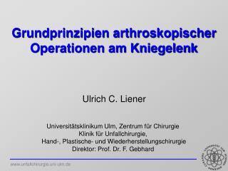 Grundprinzipien arthroskopischer Operationen am Kniegelenk