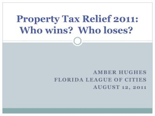 Property Tax Relief 2011:  Who wins?  Who loses?