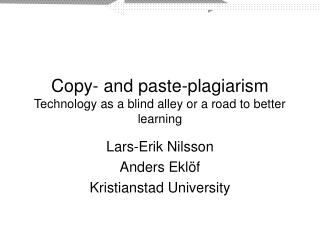 Copy- and paste-plagiarism Technology as a blind alley or a road to better learning