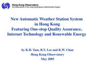 by K.H. Tam, B.Y. Lee and K.W. Chan  Hong Kong Observatory May 2005