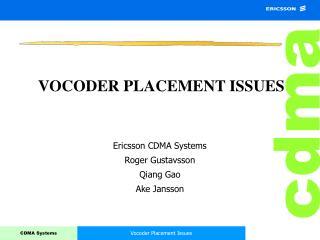 VOCODER PLACEMENT ISSUES