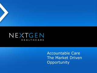 Accountable Care The Market Driven Opportunity