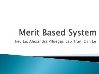 Merit Based System