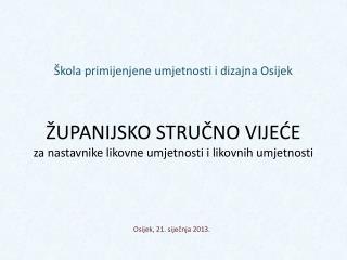 Osijek, 21. siječnja 2013.