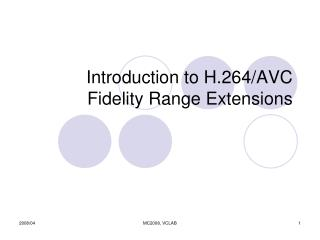 Introduction to H.264/AVC Fidelity Range Extensions