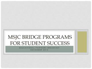MSJC Bridge Programs for Student Success