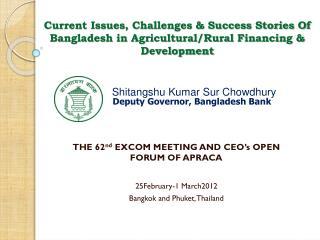 Shitangshu  Kumar Sur  Chowdhury Deputy Governor, Bangladesh Bank
