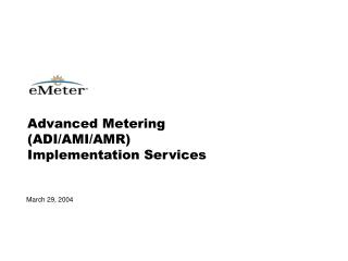 Advanced Metering  (ADI/AMI/AMR) Implementation Services