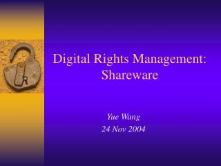 Digital Rights Management: Shareware