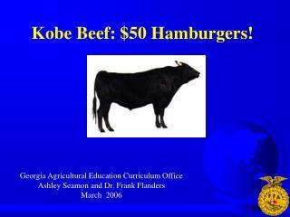 Kobe Beef: $50 Hamburgers!