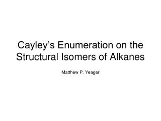 Cayley's Enumeration on the Structural Isomers of Alkanes