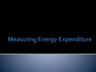 Measuring Energy Expenditure
