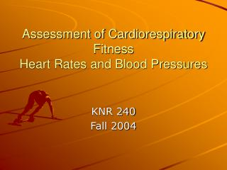 Assessment of Cardiorespiratory Fitness Heart Rates and Blood Pressures