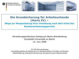 Verwaltungspolitisches Kolloquium Berlin-Brandenburg Humboldt-Universität zu Berlin 13. Juni 2008
