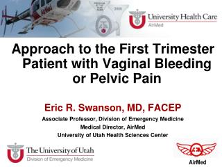 Approach to the First Trimester Patient with Vaginal Bleeding or Pelvic Pain