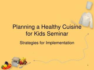 Planning a Healthy Cuisine  for Kids Seminar