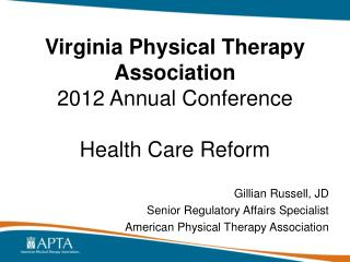 Virginia Physical Therapy Association 2012 Annual Conference Health Care Reform