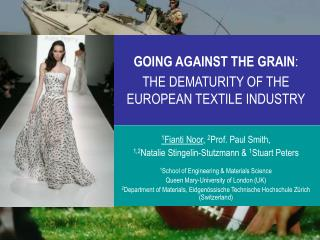 GOING AGAINST THE GRAIN : THE DEMATURITY OF THE EUROPEAN TEXTILE INDUSTRY